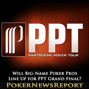 Will Big-Name Poker Pros Line Up for PPT Grand Final?