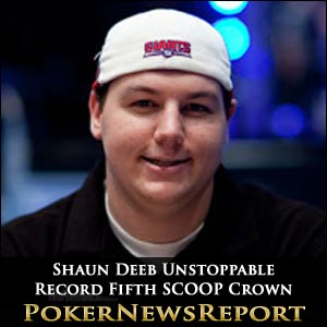 Shaun Deeb Unstoppable with Record Fifth SCOOP Crown