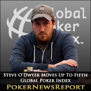 Steve O'Dwyer Moves Up To Fifth on Global Poker Index