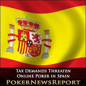 Tax Demands Threaten Online Poker in Spain