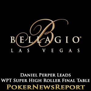 Daniel Perper Leads WPT Super High Roller Final Table