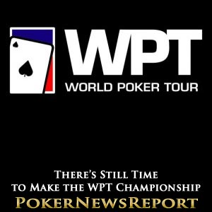 There's Still Time to Make the WPT Championship