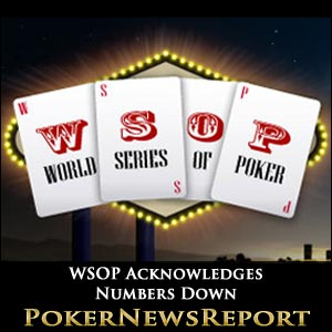 WSOP Acknowledges Numbers Down