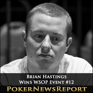 Brian Hastings Lives The Dream With WSOP Event #12 Success