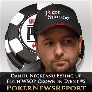 Daniel Negreanu Eyeing Up Fifth WSOP Crown in Event #5