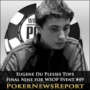 Eugene Du Plessis Tops Final Nine for WSOP Event #49