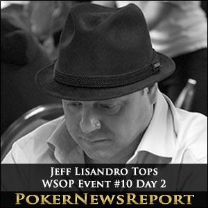 Stud Star Jeff Lisandro Tops WSOP Event #10 Day 2