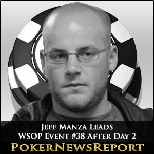 Jeffrey Manza Leads the Way After Day 2 of WSOP Event #38
