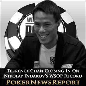 Terrence Chan Closing In On Nikolay Evdakov's WSOP Record