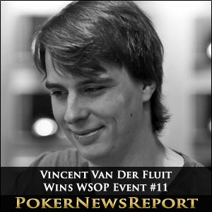Dutch Delight as Vincent Van Der Fluit Wins WSOP Event #11