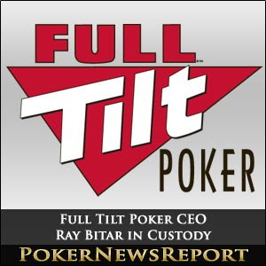 Full Tilt Poker CEO Bitar in Custody
