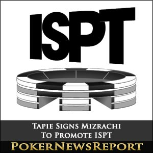 Tapie Signs Mizrachi To Promote ISPT