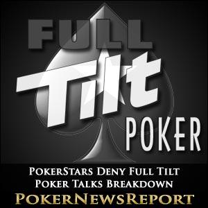 PokerStars Deny Full Tilt Poker Talks Breakdown