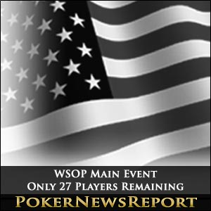 Only 27 Players Remain At WSOP Main Event