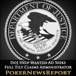 DoJ Help Wanted Ad Seeks Full Tilt Claims Administrator