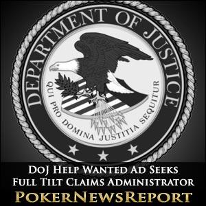 DoJ Help Wanted Ad Seeks Full Tilt Claims Administrator