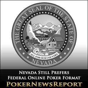 Nevada Still Prefers Federal Online Poker Format