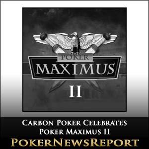 Carbon Poker Celebrates Poker Maximus II with $1,000 Reload Bonus
