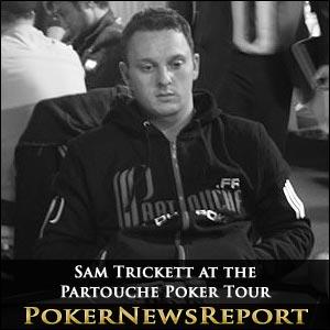 Sam Trickett Partouche Poker Tour