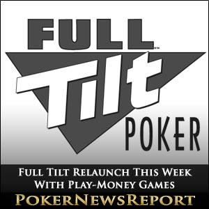 Full Tilt Relaunch This Week With Play-Money Games