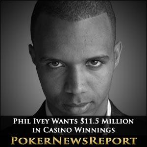 Phil Ivey Wants $11.5 Million in Casino Winnings