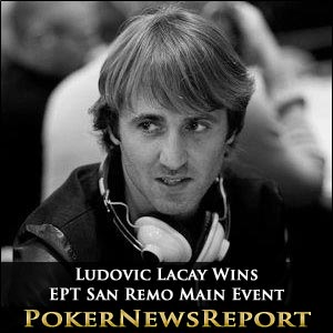 Ludovic Lacay Wins EPT San Remo Main Event