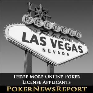 Nevada To Scrutinize Suitability Of Three More Internet Poker License Applicants