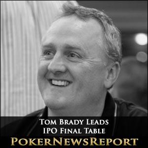 Tom Brady Leads International Poker Open Final Table