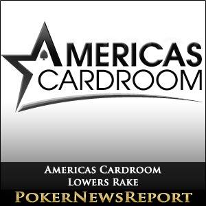 Americas Cardroom Lowers Rake