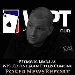 Petrovic Leads as WPT Copenhagen Fields Combine