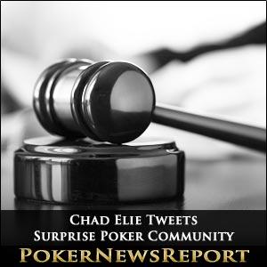 Chad Elie Tweets Surprise Poker Community