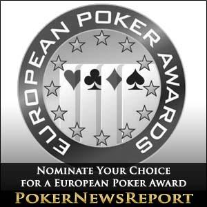 Nominate Your Choice for a European Poker Award