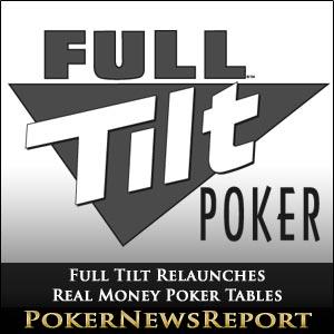 Full Tilt Relaunches Real Money Poker Tables