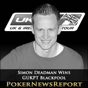 Simon Deadman Wins GUKPT Blackpool