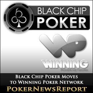 Black Chip Poker Moves to Winning Poker Network