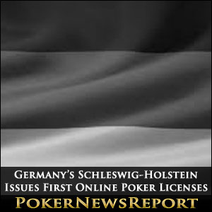 Germany's Schleswig-Holstein Issues First Online Poker Licenses