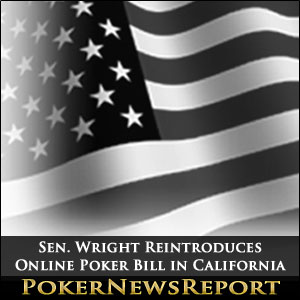 Sen. Wright Reintroduces Online Poker Bill in California