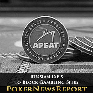 Russian ISP's to Block Gambling Sites