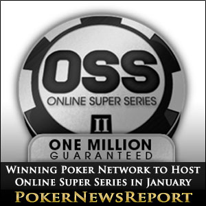 Winning Poker Network to Host Online Super Series 2