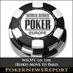 WSOPE on the (Risky) Move to Paris