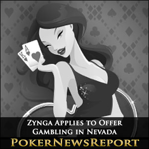 Zynga Applies to Offer Gambling in Nevada