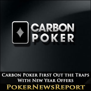 Carbon Poker First Out the Traps With New Year Offers