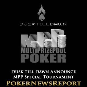 Dusk till Dawn Announce MPP Special Tournament