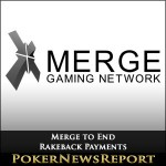 Merge to End Rakeback Payments