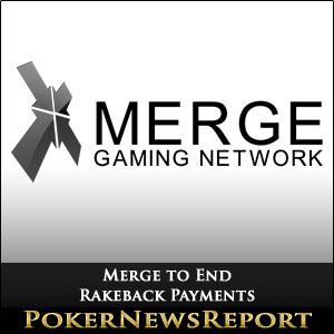 Merge to End Rakeback Payments