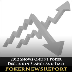 2012 Shows Online Poker Decline in France and Italy