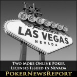 Two More Online Poker Licenses Issued in Nevada