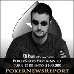 PokerStars Pro Aims to Turn $100 into $100,000