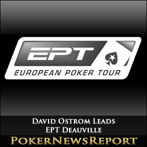 David Ostrom Leads EPT Deauville
