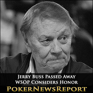 Jerry Buss Passed Away; WSOP Considers Honor